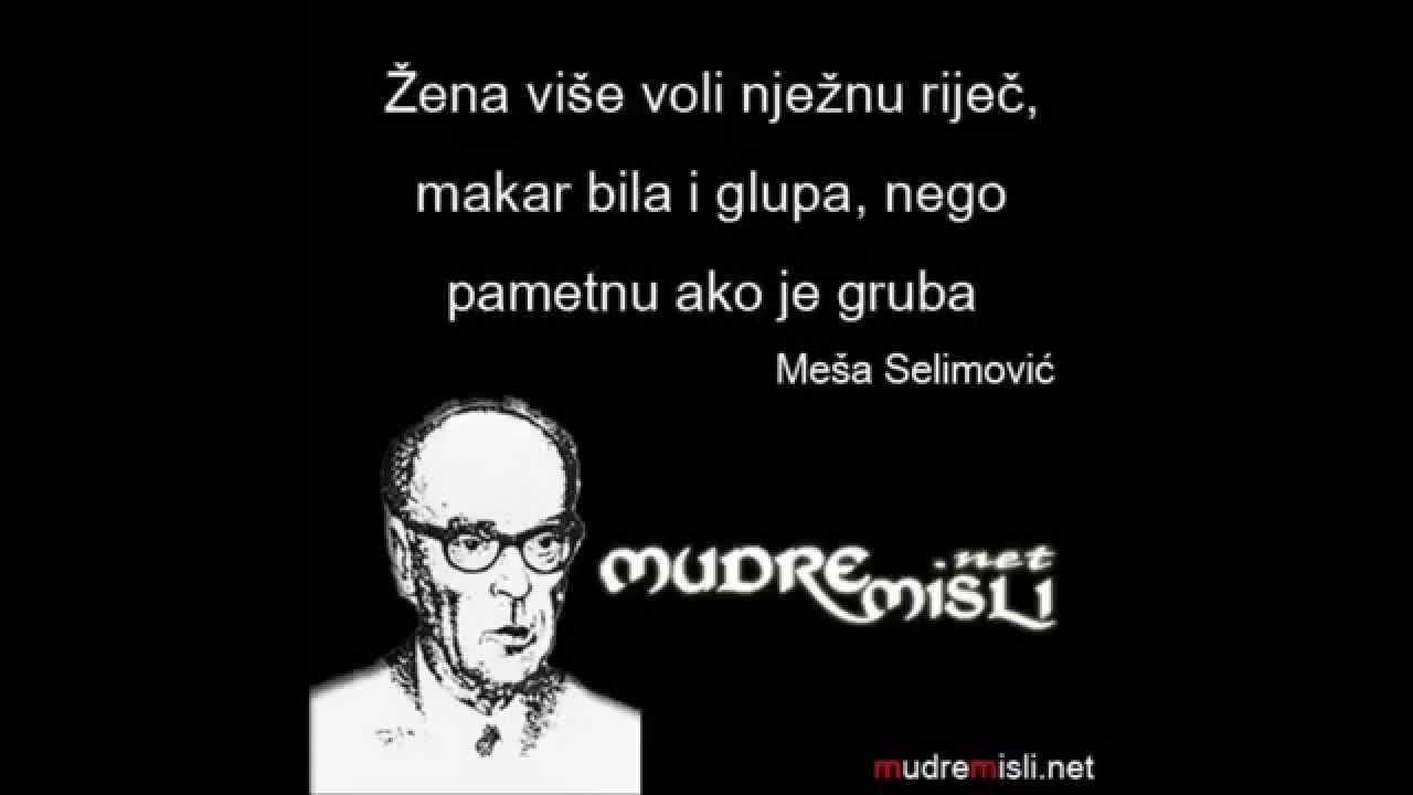 Meša Selimović Citati Mudre Misli