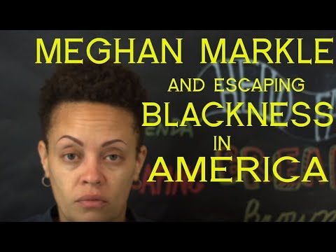 Meghan Markle, the Complexity of Race, and Escaping Blackness in America