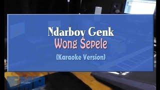 Download lagu Ndarboy Genk - Wong Sepele (KARAOKE TANPA VOCAL)