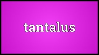 Tantalus Meaning