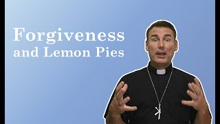 Forgiveness and lemon pies