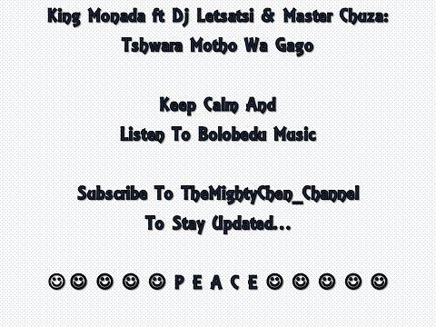 King Monada ft Dj Letsatsi & Master Chuza: Tshwara Motho Wa Gago