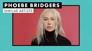 Music like Phoebe Bridgers | Similar Artists Playlist