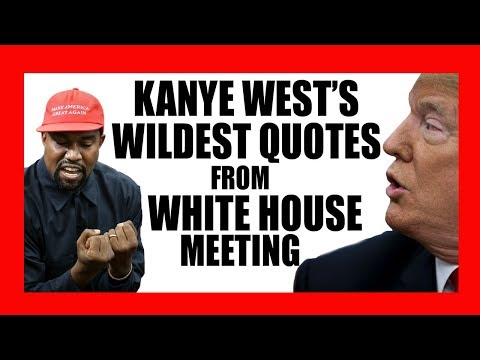 Kanye West's Wildest Quotes From President Trump Meeting