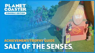 Salt of the Senses (Secret) - Achievement/Trophy Guide - Planet Coaster: Console Edition