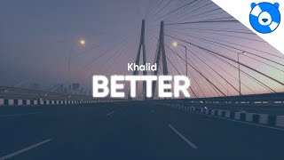 Download Khalid - Better (Clean - Lyrics) Mp3 and Videos