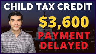 $3,600 Child Tax Credit 2021: $250 - $300 Monthly. Payment Delayed New Child Tax Credit Update.
