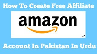 How To Create Free Amazon Affiliate Account In Pakistan In Urdu/Hindi Tutorial(With proof)Part 1