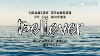 Imagine Dragons Ft Lil Wayne - Believer (Remix) Trap/Future bass Video