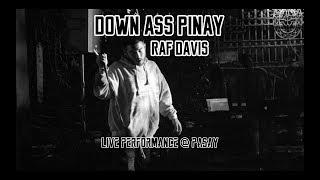RAF DAVIS - DOWN ASS PINAY (LIVE PERFORMANCE @ PASAY)