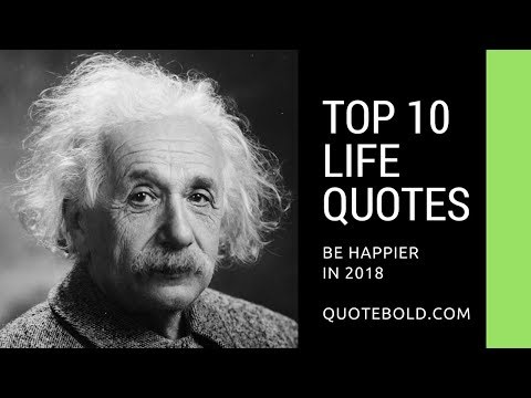Top 10 Life Quotes and Sayings for 2018 [w/Music & Pics]