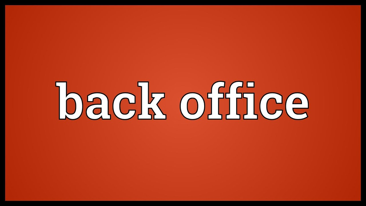 Back office meaning youtube - What is the meaning of back office ...