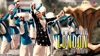 Harjot | London De Laare | Goyal Music | New Punjabi Song | Latest Punjabi Songs
