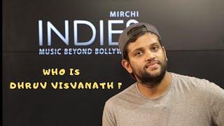 Gambar cover WHO IS DHRUV VISVANATH ? | DHRUV VISVANATH | MIRCHI INDIES STUDIO