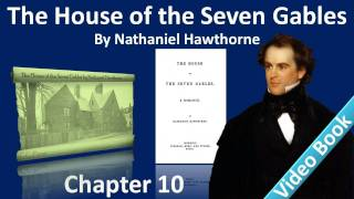 Chapter 10 - The House of the Seven Gables by Nathaniel Hawthorne - The Pyncheon Garden