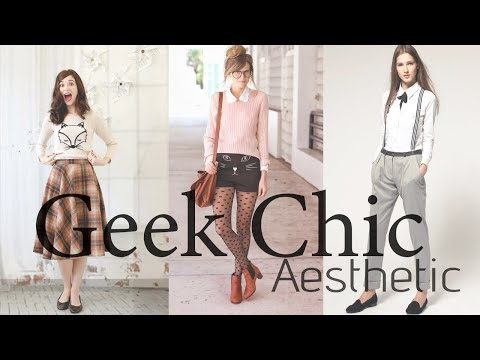 Geek Chic Outfits l AESTHETIC ANALYSIS & Inspiration! l It's all about the aesthetic!!!
