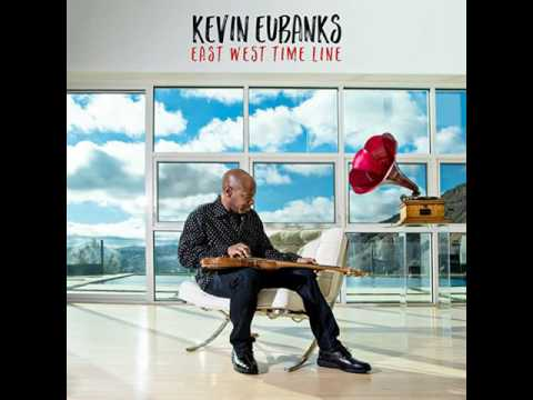 Kevin Eubanks   2017   East West Time Line