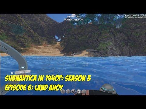 Subnautica 1440p Season 3 Episode 6 Land Ahoy