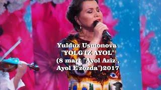 Yulduz Usmonova -Yolg'iz ayol(8 mart