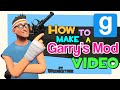 How To Make A Garry's Mod Video