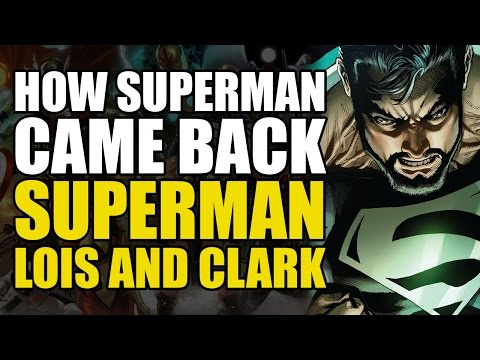 How The Pre-New 52 Superman Came Back (Superman: Lois And Clark Vol 1)