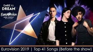Eurovision 2019 | My Top 41 Songs (Before the Show)