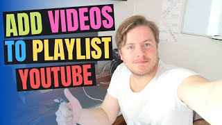 How To Add Video In YouTube Playlist 2020