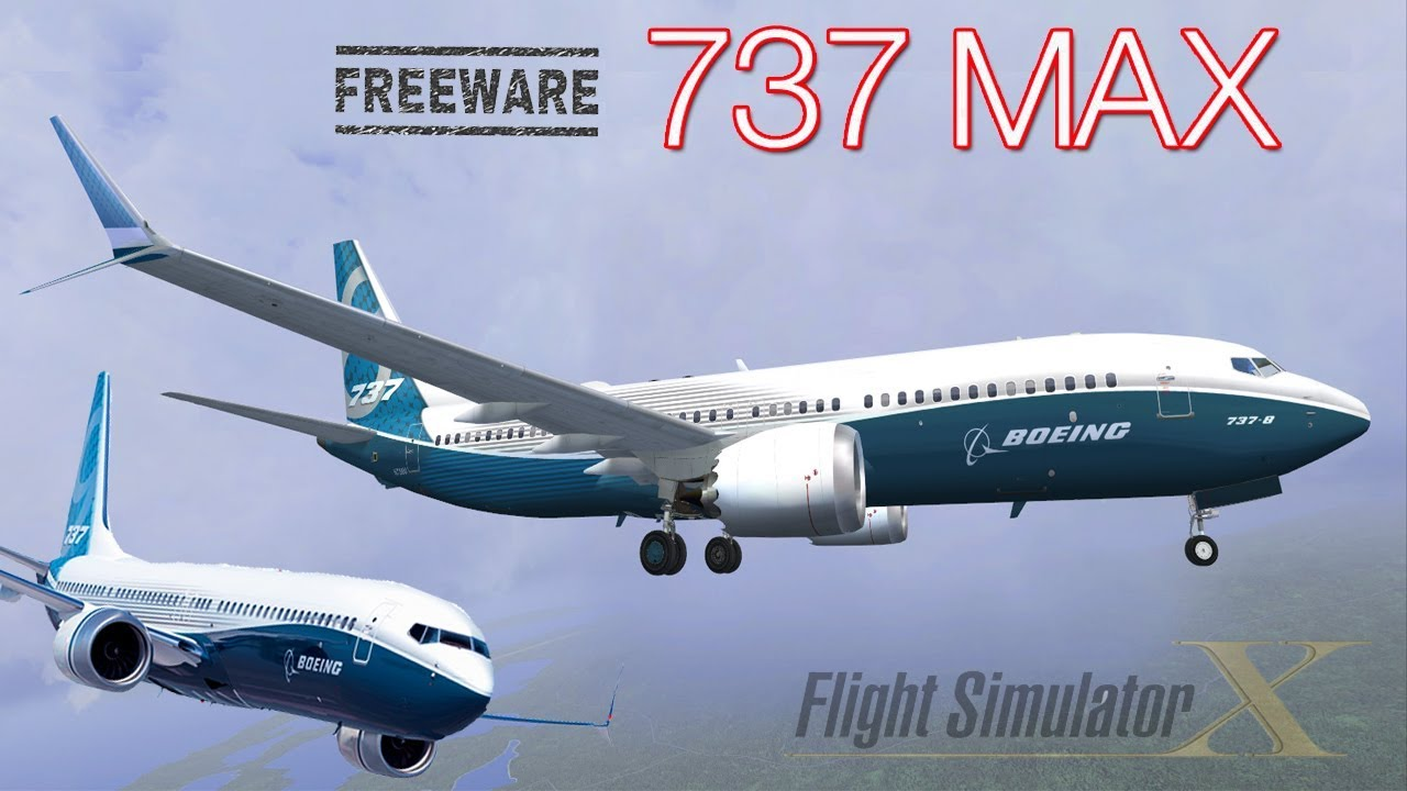 Boeing 737 MAX - Freeware Plane - FSX & P3D Download HD