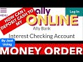 How To Fill Out Money Order and Deposit Cash Into My Ally Bank Online Account