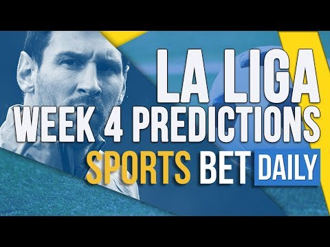 La Liga Week 4 Best Bets , Match Odds & Predictions | Football Betting Tips
