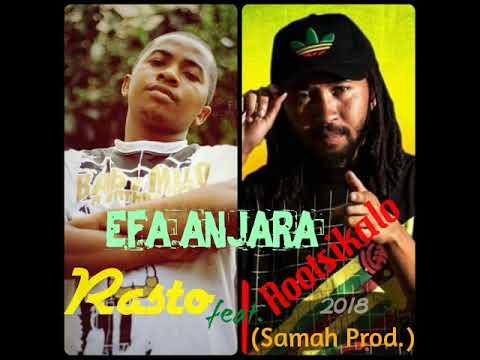 Rasto Feat  Rootsikalo -  Efa Anjara (SAMAH PROD)