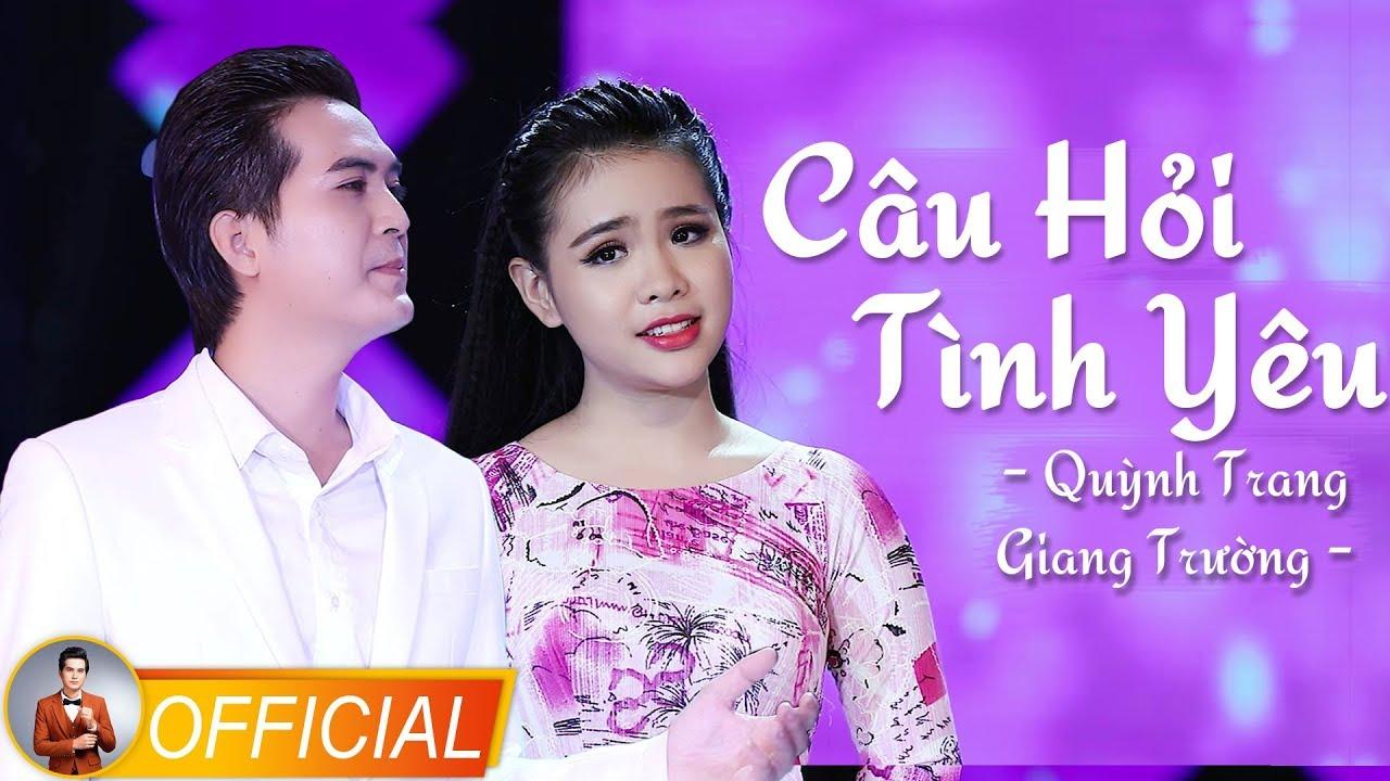 Câu Hỏi Tình Yêu – Quỳnh Trang & Giang Trường