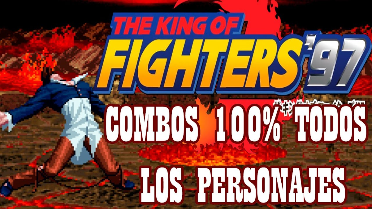 KOF97 100% Death Combos All Characters️ By K' Will 2017