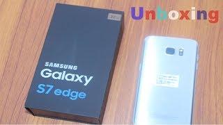 Unboxing SAMSUNG Galaxy S7 edge | SAMSUNG Galaxy S7 edge Unboxing | Unbox Samsung s7 egde first look
