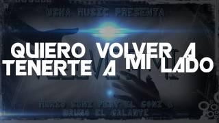 MARIO SANZ  ft. EL GONZ & BRUNO EL GALANTE - VUELVE A MI (PROD BY EFEX USHA MUSIC)