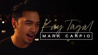 Download Mark Carpio - Kay Tagal (Official Music Video)