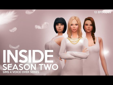 Inside - The Complete Second Season [ Sims 4 Voice Over Series ]