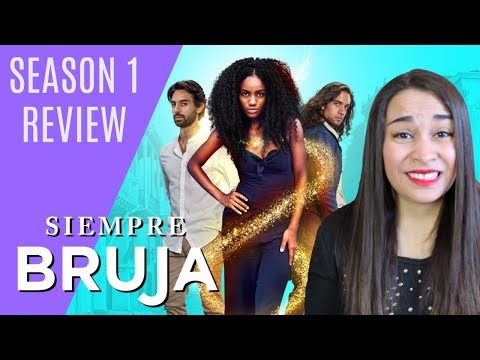 Siempre Bruja Is So Disappointing - Netflix's Siempre Bruja/Always A Witch (Season 1) - TV Review