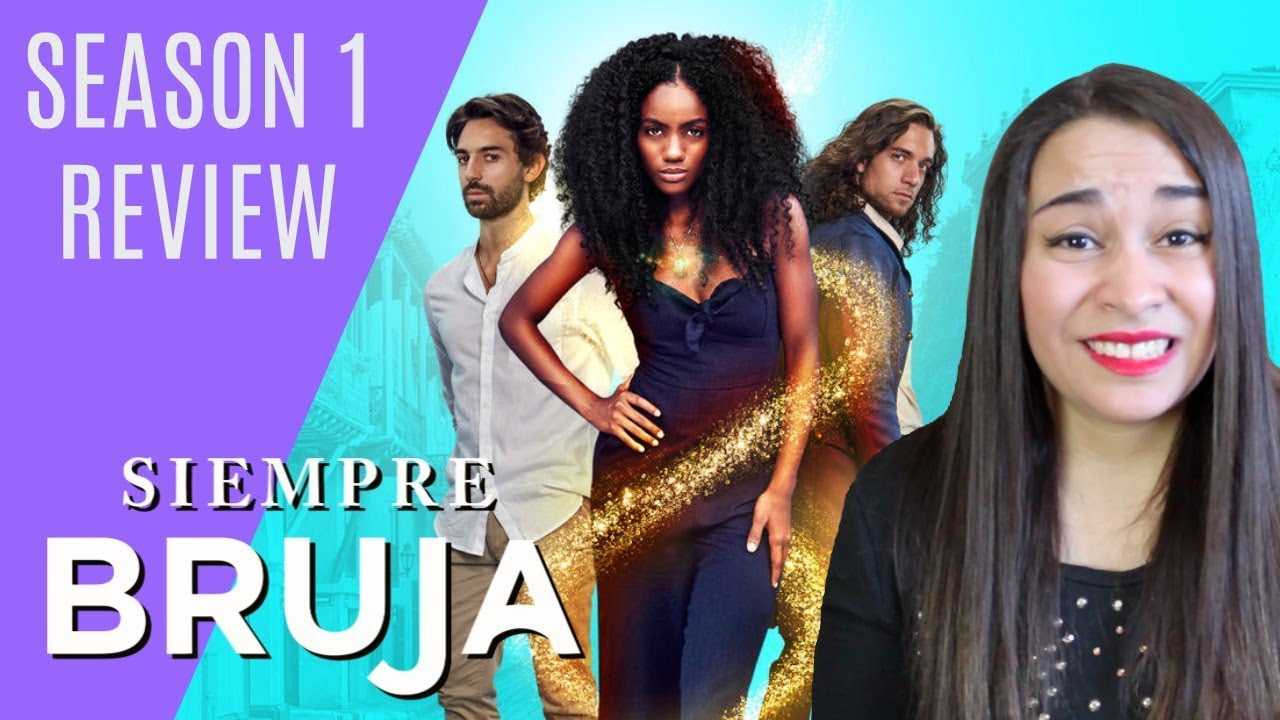 Download Netflix's Siempre Bruja Is So Disappointing!