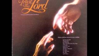 Come Trust the Lord - The Continental Singers and Orchestra