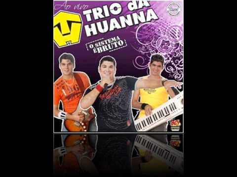 Proibido Amor - Trio da Huanna ( NOVA 2O11)