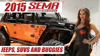 Coolest Jeeps of SEMA 2015 : All the Custom 4x4s, Wranglers, Buggies and SUVs!
