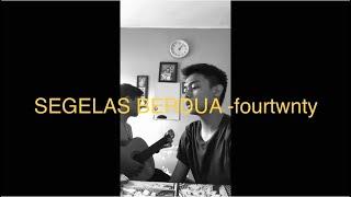 Segelas Berdua -FOURTWNTY (cover)