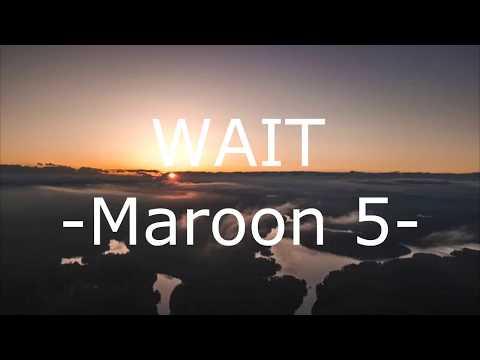 Wait by Maroon 5 (Lyrics) feat A Boogie wit da Hoodie