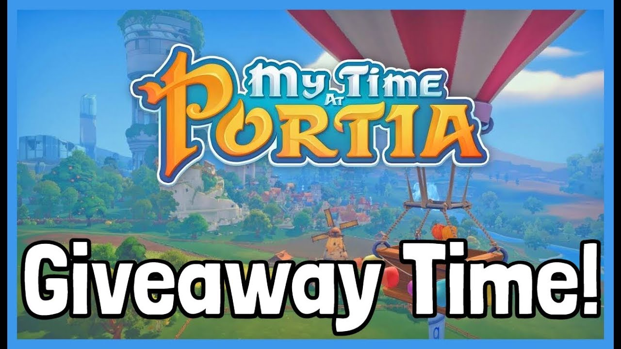 My Time At Portia GIVEAWAY! - x4 Steam Keys to be Won! (ENTER)