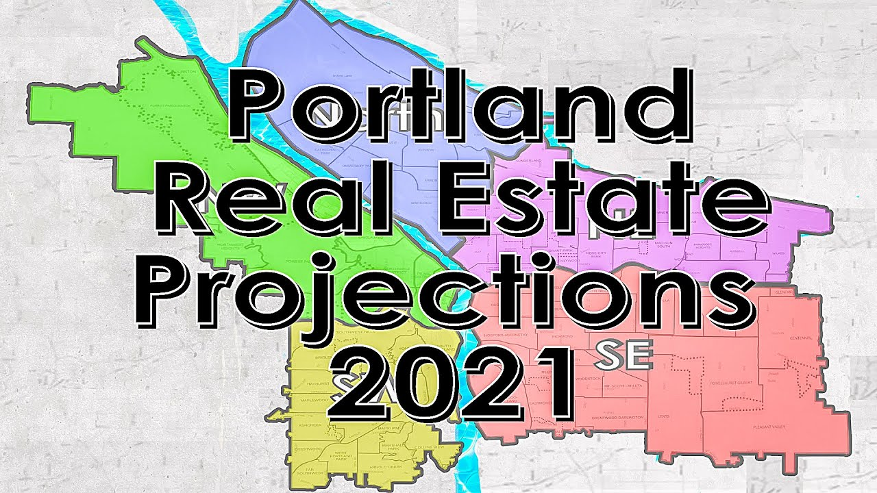 2021 Portland Real Estate Projections Video