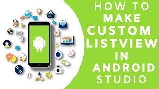 How To Make Custom Listview In Android Studio - Android APP Development Tutorial Series 2019
