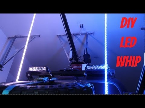 How To Make Your Own Homemade Off-Road LED Whip