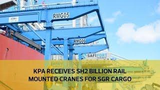 KPA receives Sh2 billion rail mounted gantry cranes for SGR cargo thumbnail