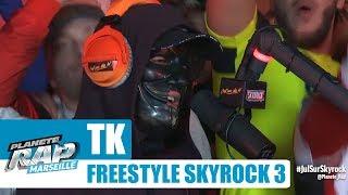 TK - Freestyle Skyrock [Part 3] #PlanèteRap